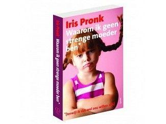 waarom ik geen strenge moeder ben (terwijl ik dit wel zou willen zijn) - verhelderend boek