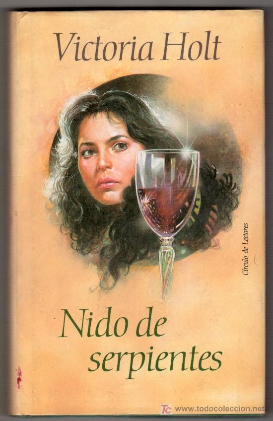 NIDO DE SERPIENTES POR VICTORIA HOLT.EDICION CIRCULO DE LECTORES. BARCELONA 1991 (Libros de Segunda Mano (posteriores a 1936) - Literatura - Otros)