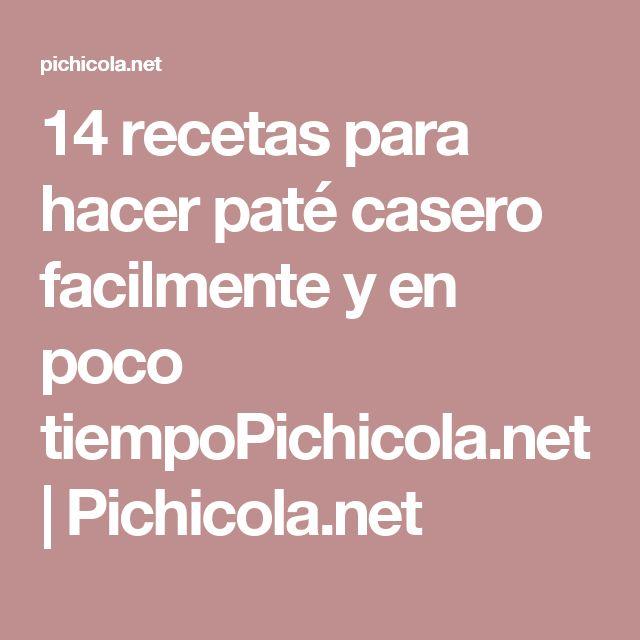 14 recetas para hacer paté casero facilmente y en poco tiempoPichicola.net | Pichicola.net