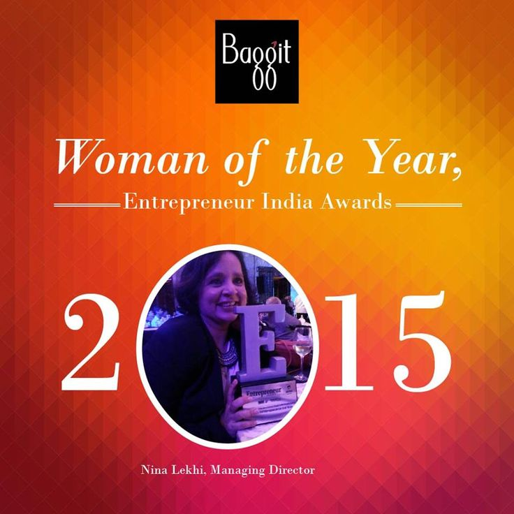Nina Lekhi brought Baggit a moment of great pride as she bagged the #WomanOfTheYear Award in the 5th edition of Entrepreneur India Awards, 2015. #Proud