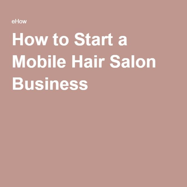 How to Start a Mobile Hair Salon Business