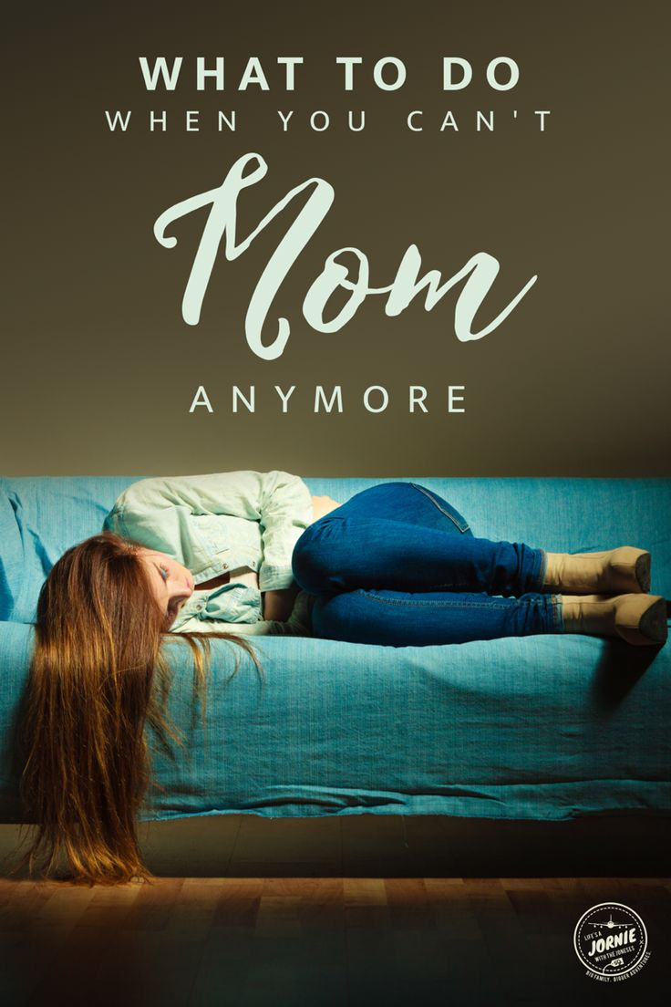 What to do when you can't Mom anymore