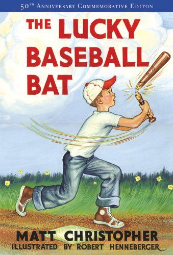 The Lucky Baseball Bat: 50th Anniversary Commemorative Edition (Matt Christopher Sports Fiction) Little, Brown Books for Young Readers,http://www.amazon.com/dp/031601012X/ref=cm_sw_r_pi_dp_XgI2rb087JE2T8P7