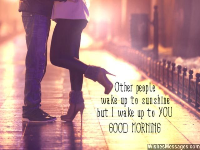 Other people wake up to sunshine but I wake up to YOU. Good Morning. via WishesMessages.com