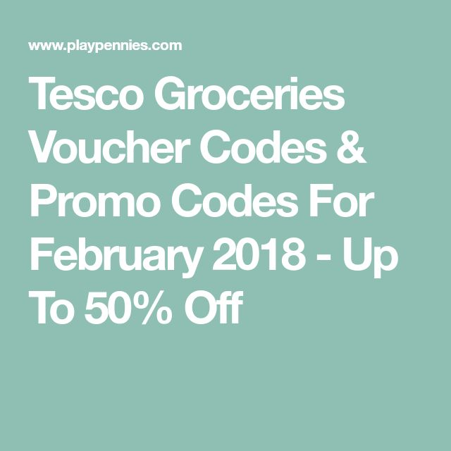 Tesco Groceries Voucher Codes & Promo Codes For February 2018 - Up To 50% Off