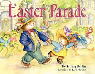 Picture Books for Reluctant Readers: Book Review: Easter Parade by Irving Berlin and Li...