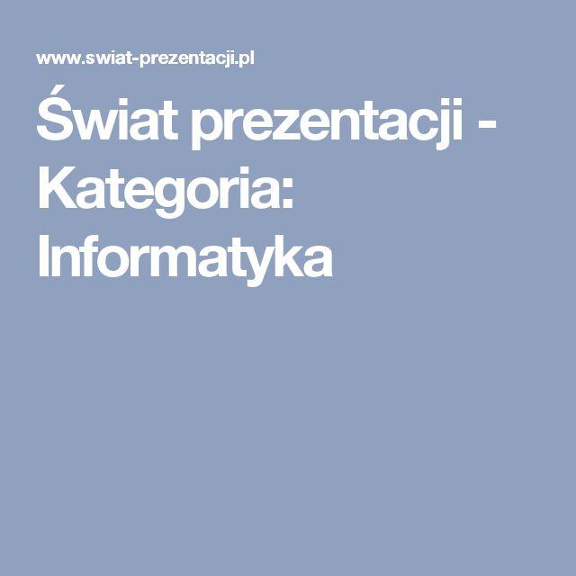 Świat prezentacji - Kategoria: Informatyka