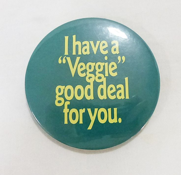 """Vintage tin button pin humor I have """"veggie""""good deal for you food joke by…"""