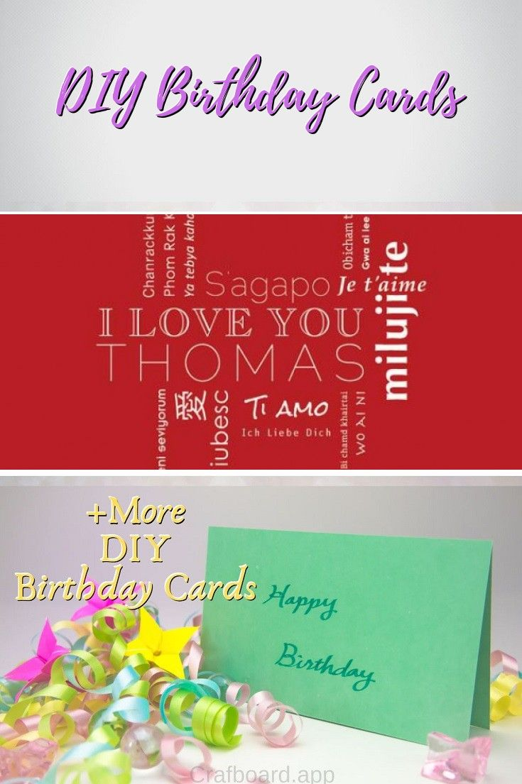 22 Easy Unique And Fun Diy Birthday Cards To Show Them Your Love Birthday Cards Diy Easy Birthday Cards Diy Diy Birthday
