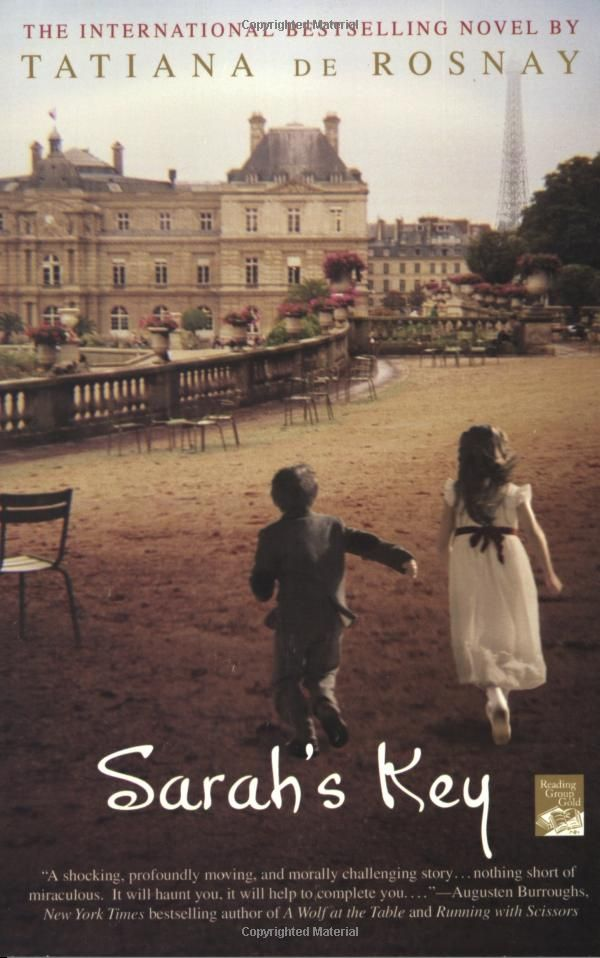 Sarah's Key, Tatiana De Rosney {In Sarah's Key, Tatiana de Rosnay offers up a mesmerizing story in which a tragic past unfolds, the present is torn apart, and the future is irrevocably altered.}