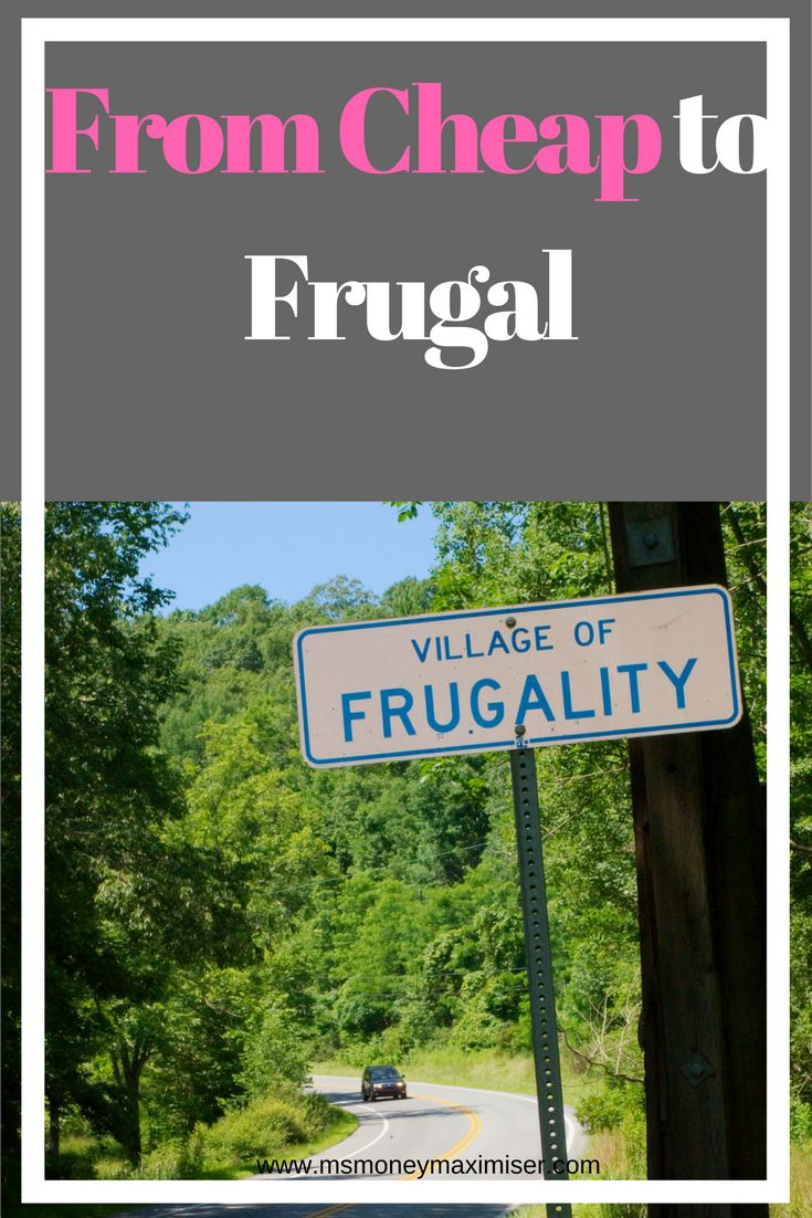 From Cheap to Frugal – Frugality | Cheap vs Frugal