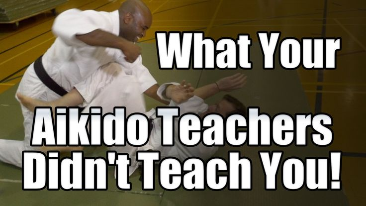 What Your Aikido Teachers Didn't Teach You