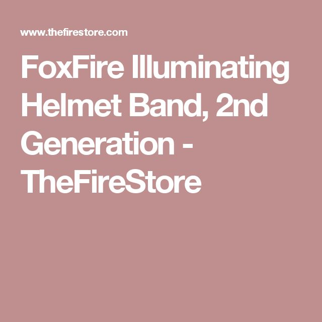 FoxFire Illuminating Helmet Band, 2nd Generation - TheFireStore