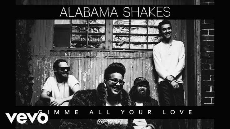 Alabama Shakes - Gimme All Your Love (Official Audio) - YouTube