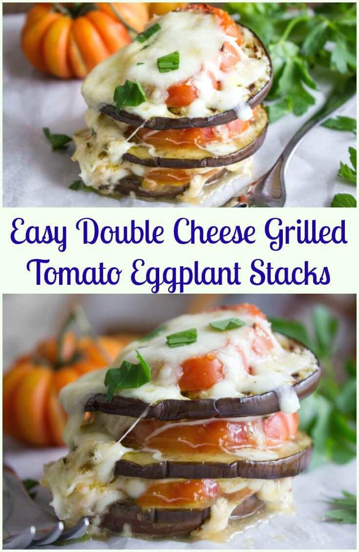 An easy healthy grilled Eggplant and Tomato Recipe.  Baked Eggplant Stacks made with Parmesan and Mozzarella, the perfect dinner meal.