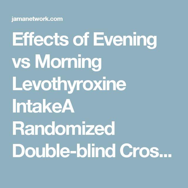 Effects of Evening vs Morning Levothyroxine IntakeA Randomized Double-blind Crossover Trial | Cardiology | JAMA Internal Medicine | The JAMA Network