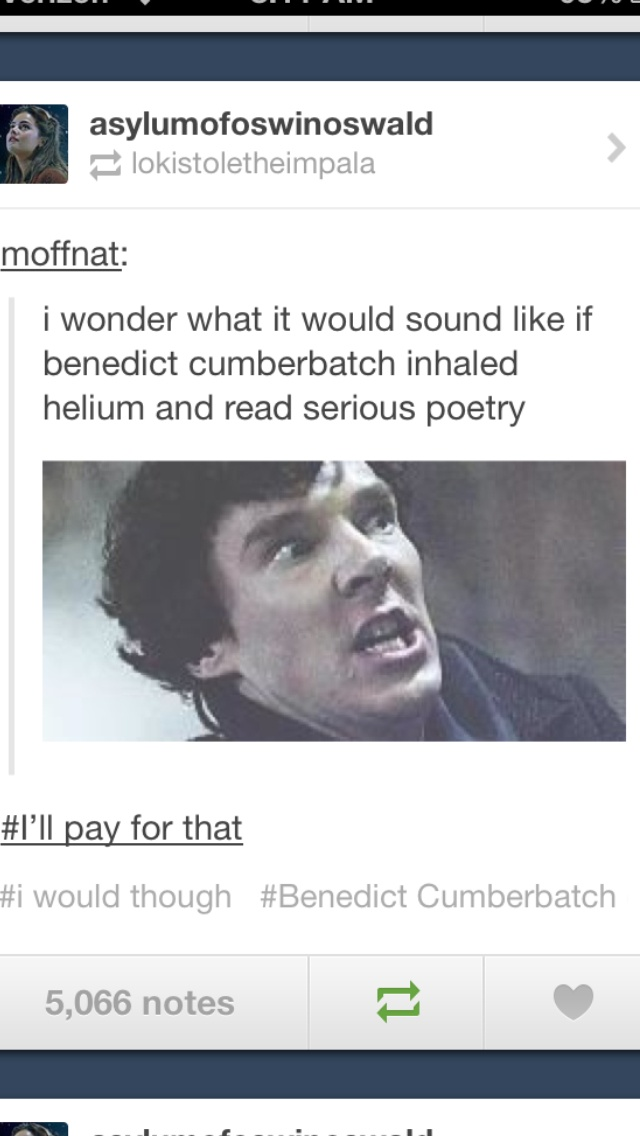 """benedict cumberbatch on helium. that would be pretty much the best thing ever."" - Oh my God, we need series 3 of Sherlock so bad. xD"
