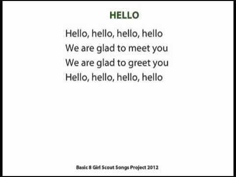 Hello -  One of the eight basic songs every Girl Scout should know.