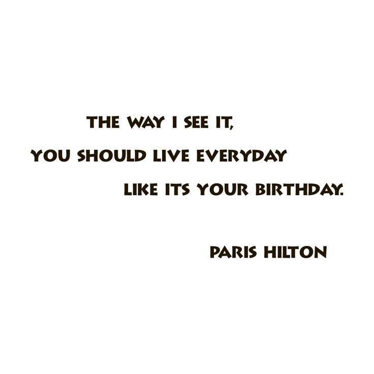 This black vinyl wall art decal features a Quote Saying Paris Hilton Birthday design, and is an easy and inexpensive way to decorate your favorite space. This wall decal is sure to bring more style to