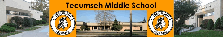 Tecumseh Middle School / Tecumseh / Mission Statement:  Tecumseh Middle School shares, with the family and community, the responsibility for guiding students through the transition period between the elementary grades and senior high school. We accept the responsibility to teach all students so that they can attain their maximum educational potential and to provide social awareness and intellectual stimulation for them. / http://www.tps.k12.mi.us/web/our_schools/tms/index.html