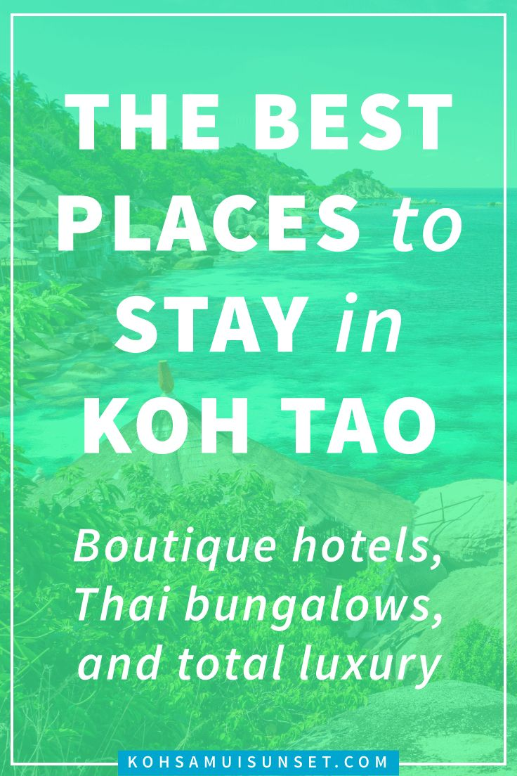 Where to stay in Koh Tao? Koh Tao's best boutique hotels, Thai bungalow hotels and total luxury accommodation – Click through to read more: