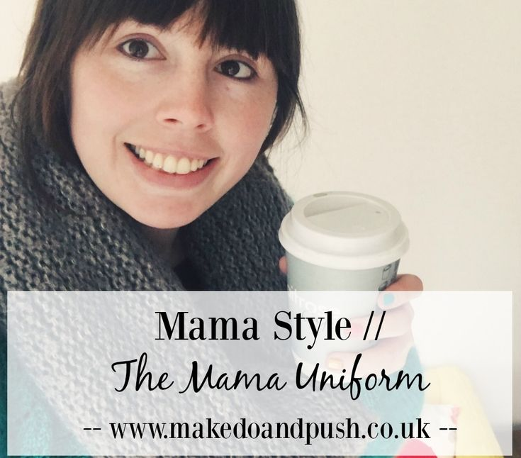 The Mama Uniform | www.makedoandpush.co.uk