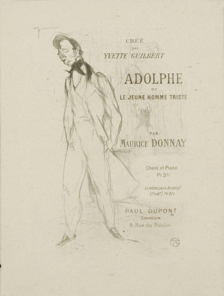Adolphe ou le jeune homme triste par Maurice Donnay, créé par Yvette Guilbert, Paul Dupont éditeur  Henri DE TOULOUSE LAUTREC  (1894)