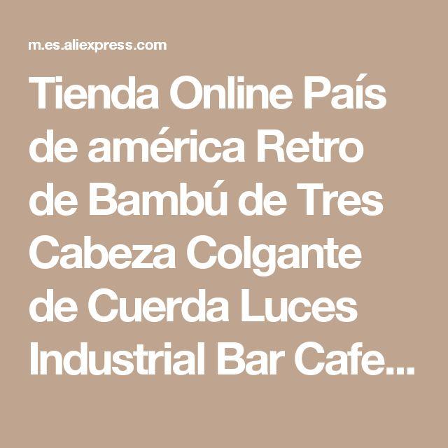 Tienda Online País de américa Retro de Bambú de Tres Cabeza Colgante de Cuerda Luces Industrial Bar Cafe Restaurant Luz luminarias de suspensión Fixutres | Aliexpress móvil