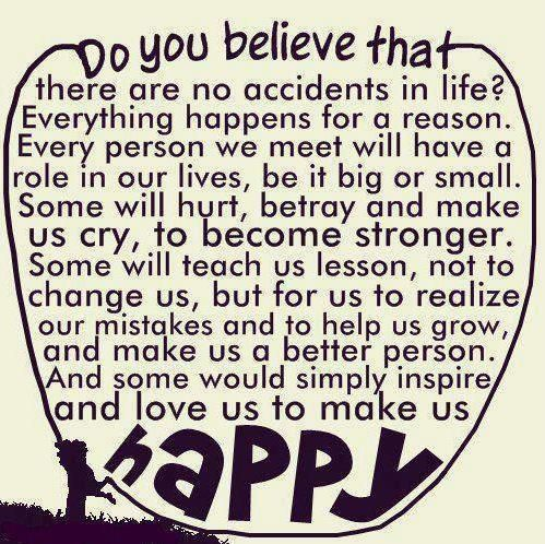 do you believe that there are no accidents in life