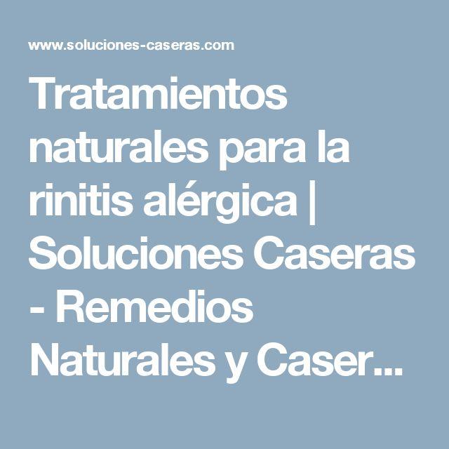 Tratamientos naturales para la rinitis alérgica | Soluciones Caseras - Remedios Naturales y Caseros