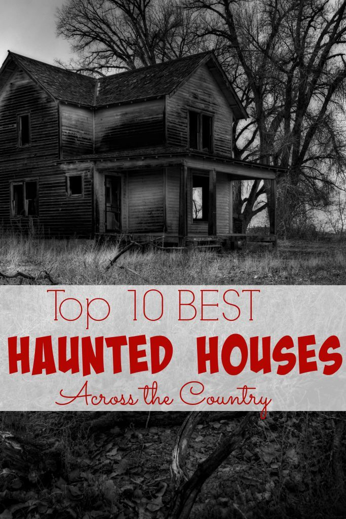 10 Best Haunted Houses Across the Country