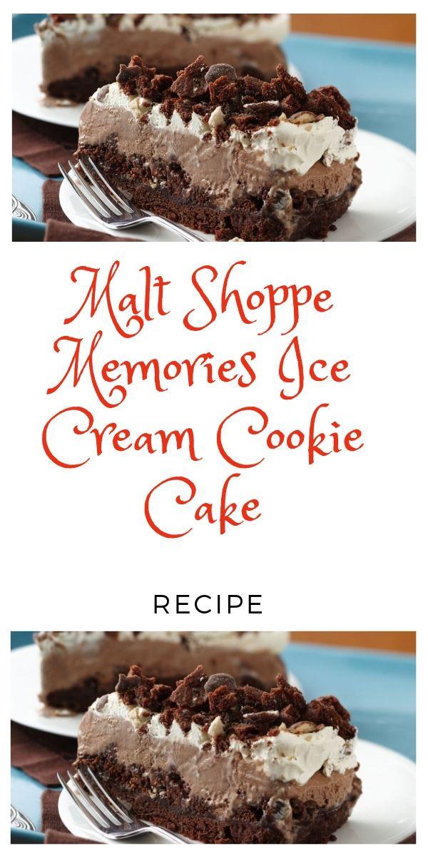 Malt Shoppe Memories Ice Cream Cookie Cake Recipe In 2020 Ice
