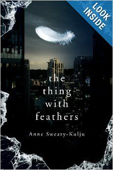 The Thing With Feathers: Anne Sweazy-Kulju: 9781618623102: Amazon.com: Books