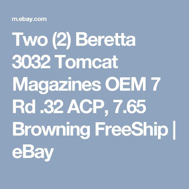 Two (2) Beretta 3032 Tomcat Magazines OEM 7 Rd .32 ACP, 7.65 Browning FreeShip | eBay