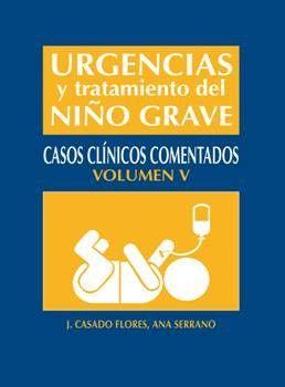 Urgencias y tratamiento del niño grave : casos clínicos comentados / J. Casado Flores   http://mezquita.uco.es/record=b1674400~S6*spi