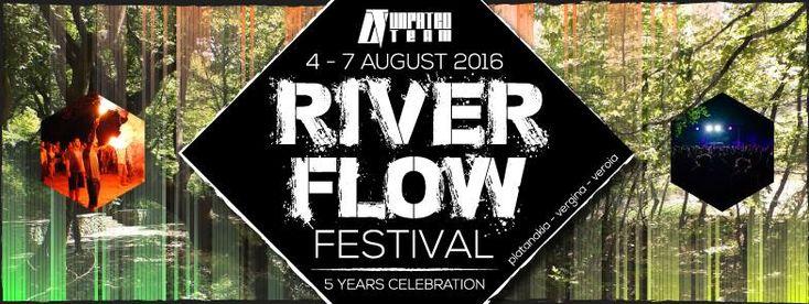 River Flow Festival 2016 - 5 Years Celebration @ Πλατάνια Βεργίνας στη Βέροια ! ! ! Το River Flow Festival επιστρέφει δυναμικά για να γιορτάσει μαζί σας 5 χρόνια γεμάτα μουσική σε συνδιασμό με τη φύση !