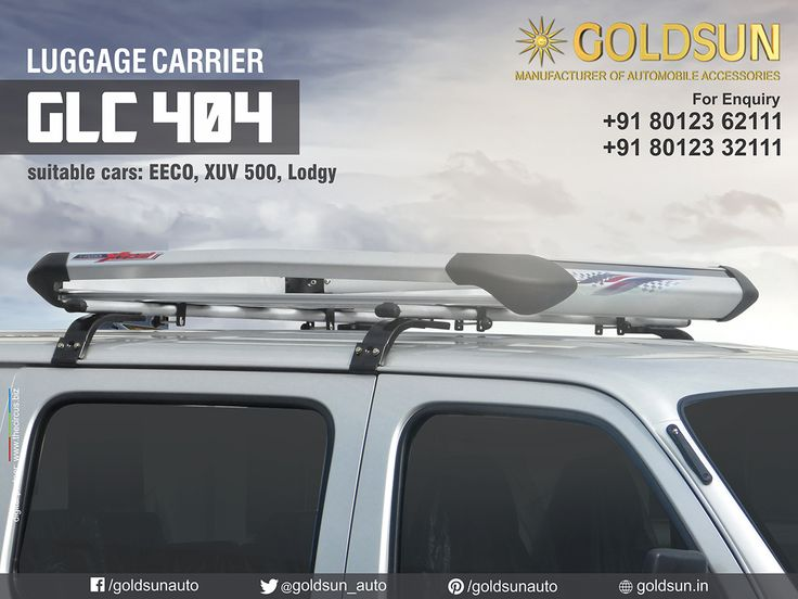 We, Goldsun introducing wide range of stylish and strong #LuggageCarriers for Maruti Eeco, XUV 500, Lodgy, & many more #Indian #cars.  Product : Luggage Carrier Model : GLC 404  For details, call: +91 80123 62111, +91 80123 32111 Visit your nearest Automobile Accessory store or  http://www.goldsun.in  #goldsun #automobile #accessories