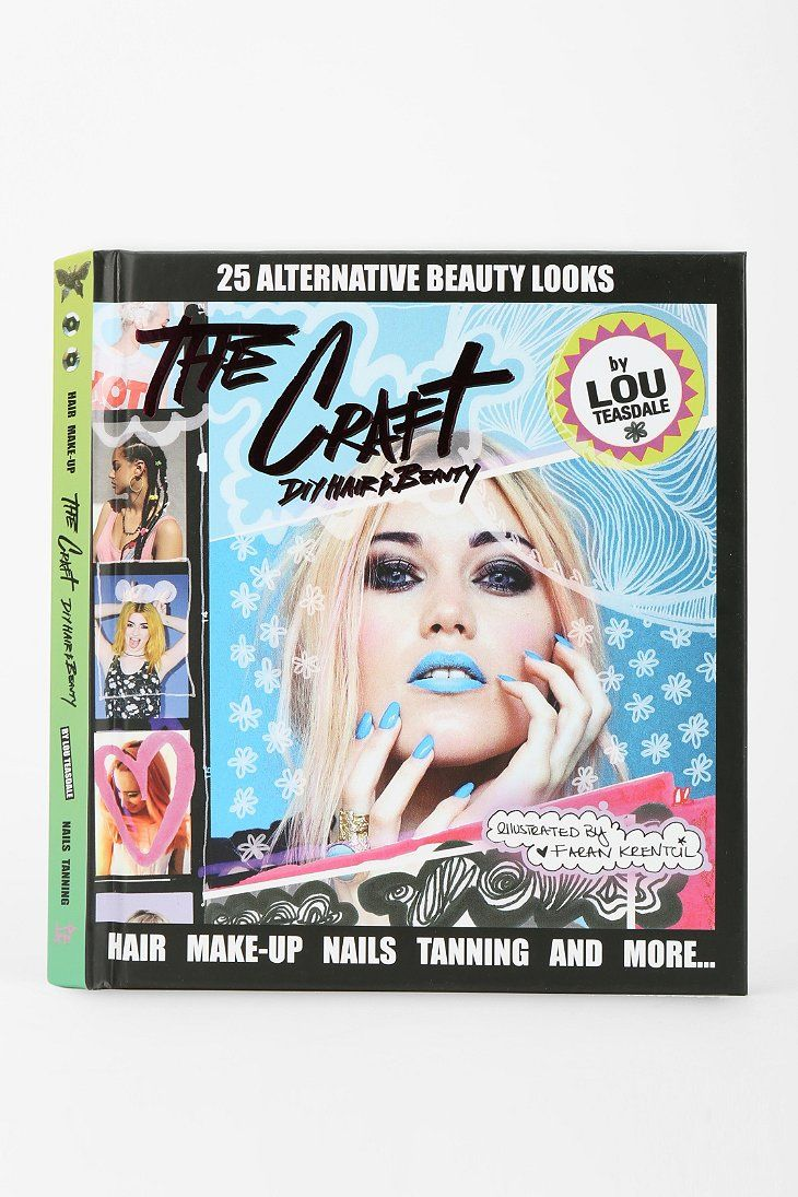 The Craft: DIY Hair And Beauty By Louise Teasdale  & Faran Krentcil