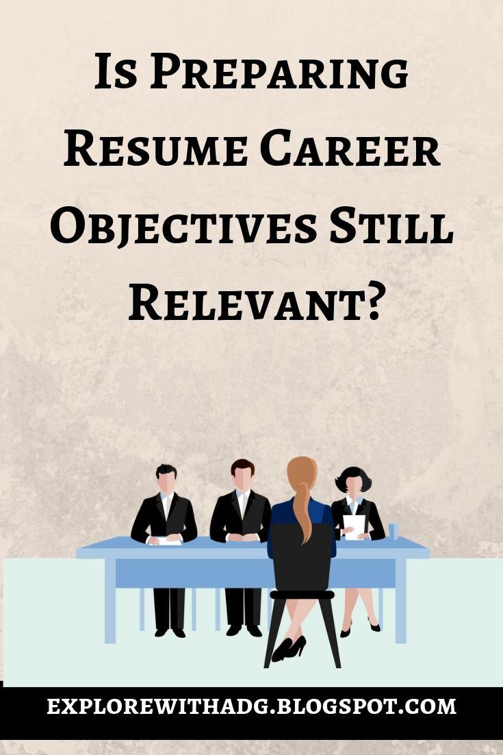 Is preparing resume career objectives still relevant