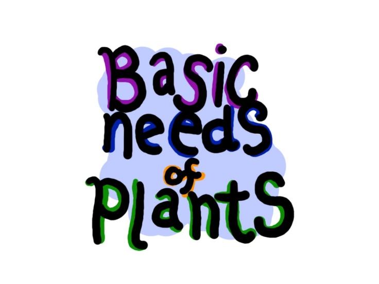basic-needs-of-plants-presentation by guesta178af0 via Slideshare