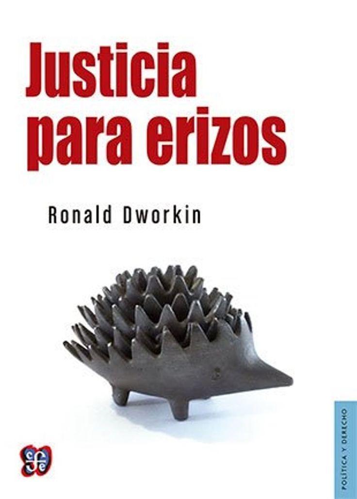Justicia para erizos / Ronald Dworkin