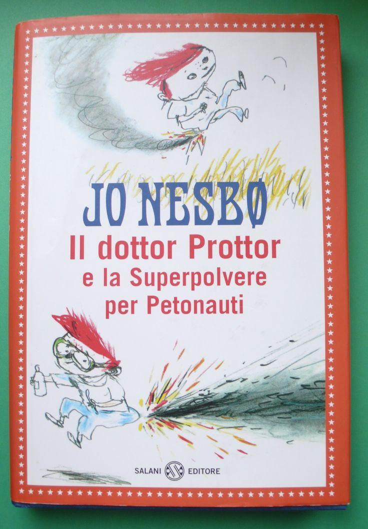 Libri umoristici per bambini: il dottor Prottor e la superpolvere per petonauti (Jo Nesbo)