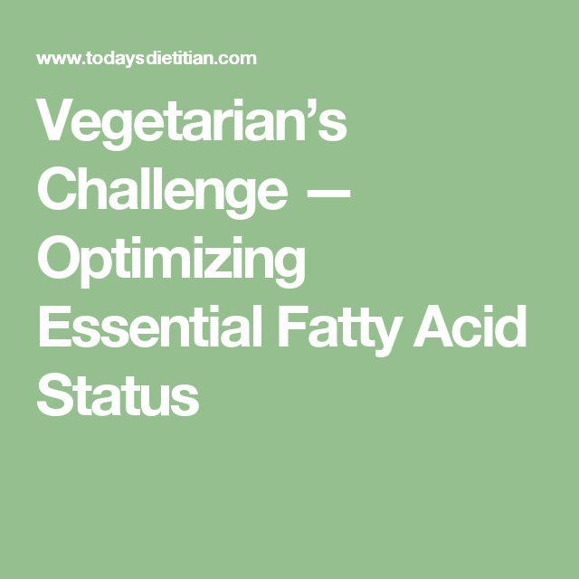 Vegetarian's Challenge — Optimizing Essential Fatty Acid Status