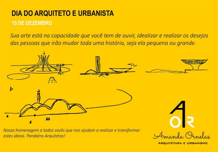 15 de Dezembro - Dia do Arquiteto e Urbanista! Amanda Ornelas Arquitetura e Urbanismo