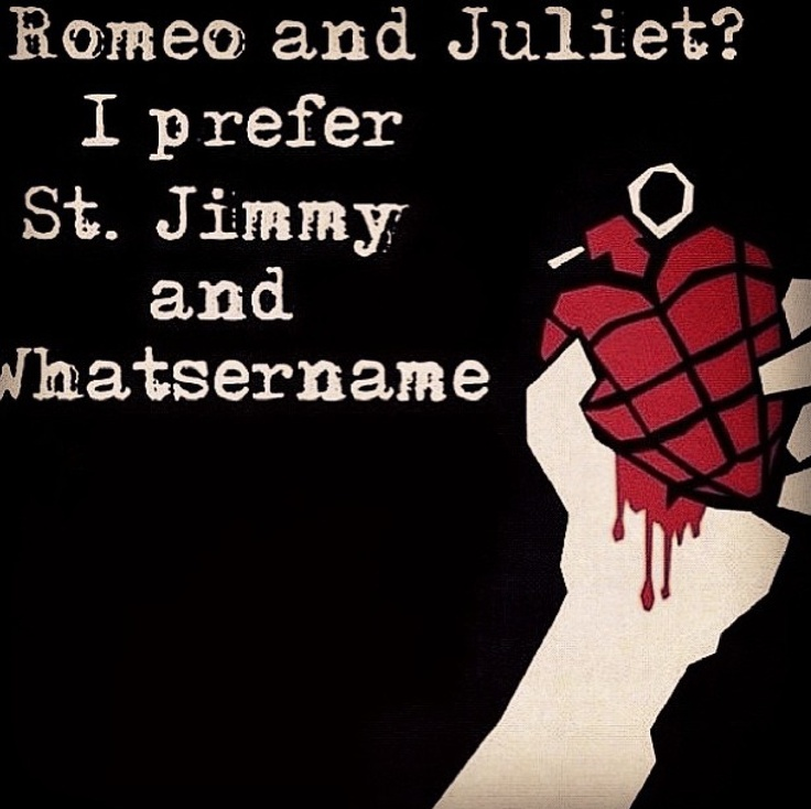 Any day, any time. It's like a better version of Romeo and Juliet. St.Jimmy and Whatsername fall in love, Whatsername breaks Jimmy's heart, Jimmy dies, I don't know where Whatsername goes but it's an amazing story! The American Idiot story❤️❤️