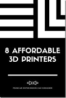 8 AFFORDABLE 3 D PRINTERS IN THE MARKET