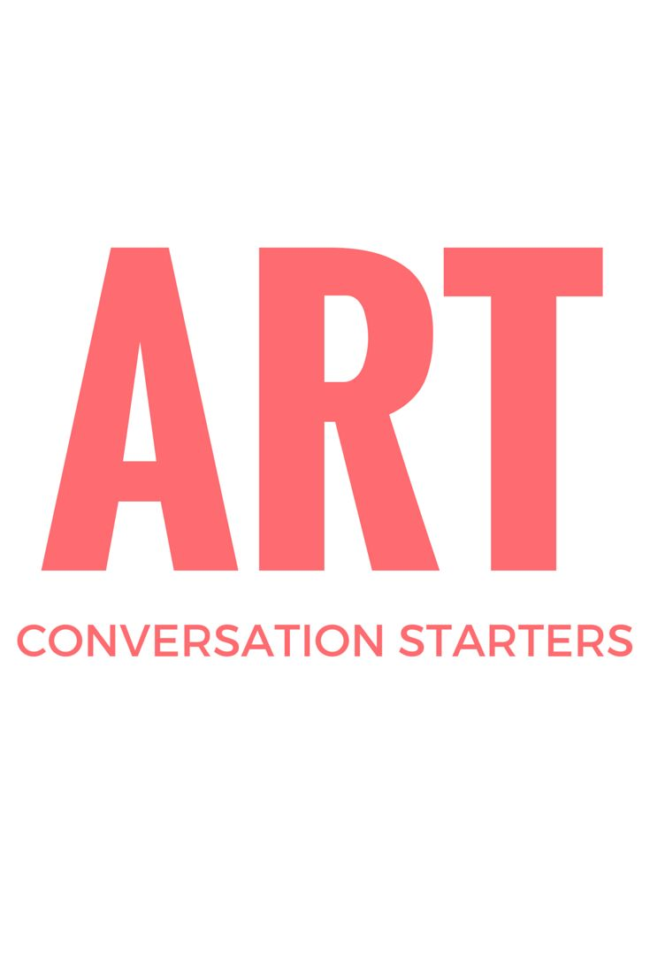 50 prompts to start a great conversation in art