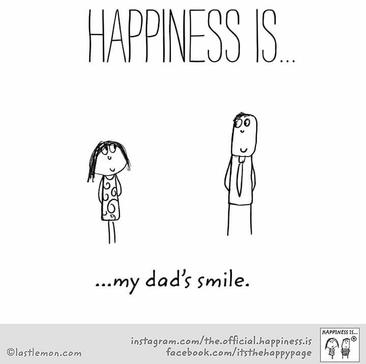 ~Happiness is my Dad's smile~