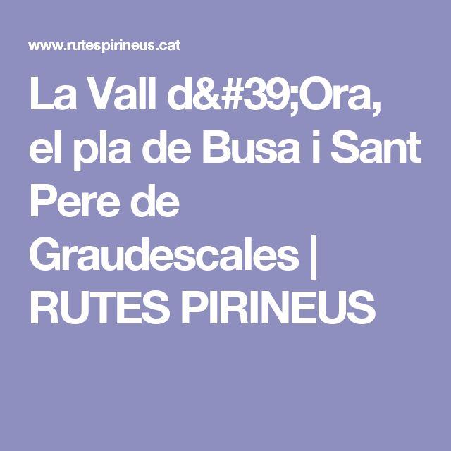 La Vall d'Ora, el pla de Busa i Sant Pere de Graudescales | RUTES PIRINEUS