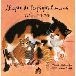 Lapte de la pieptul mamei — Mama's Milk - de Michael Elsohn Ross, cu ilustrații de Ashley Wolff